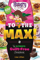 Hungry Girl to the Max! by Lisa Lillien