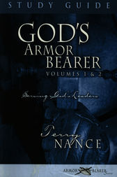 God's Armor Bearer Volumes 1 & 2 Study Guide by Terry Nance