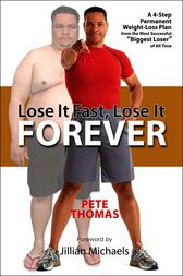 Lose It Fast, Lose It Forever by Pete Thomas