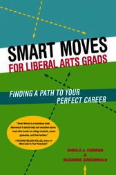 Smart Moves for Liberal Arts Grads by Sheila Curran