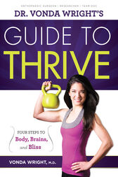 Dr. Vonda Wright's Guide to Thrive by Vonda Wright