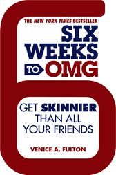 Six Weeks to OMG by Venice A. Fulton