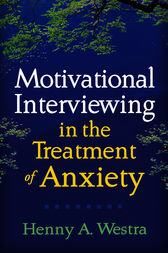 Motivational Interviewing in the Treatment of Anxiety by Henny A. Westra