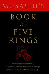 Musashi's Book of Five Rings by Stephen F. Kaufman