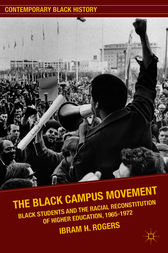 The Black Campus Movement by Ibram H. Rogers