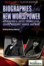 Biographies of the New World Power by Britannica Educational Publishing;  Michael Anderson