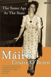The Same Age as the State by Máire Cruise O'Brien
