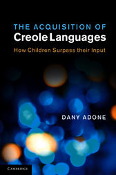 The Acquisition of Creole Languages by Dany Adone