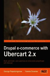 Drupal E-commerce with Ubercart 2.x by George Papadongonas