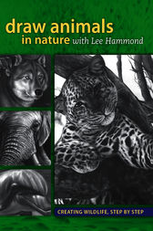 Draw Animals in Nature With Lee Hammond by Lee Hammond