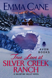 True Love at Silver Creek Ranch by Emma Cane