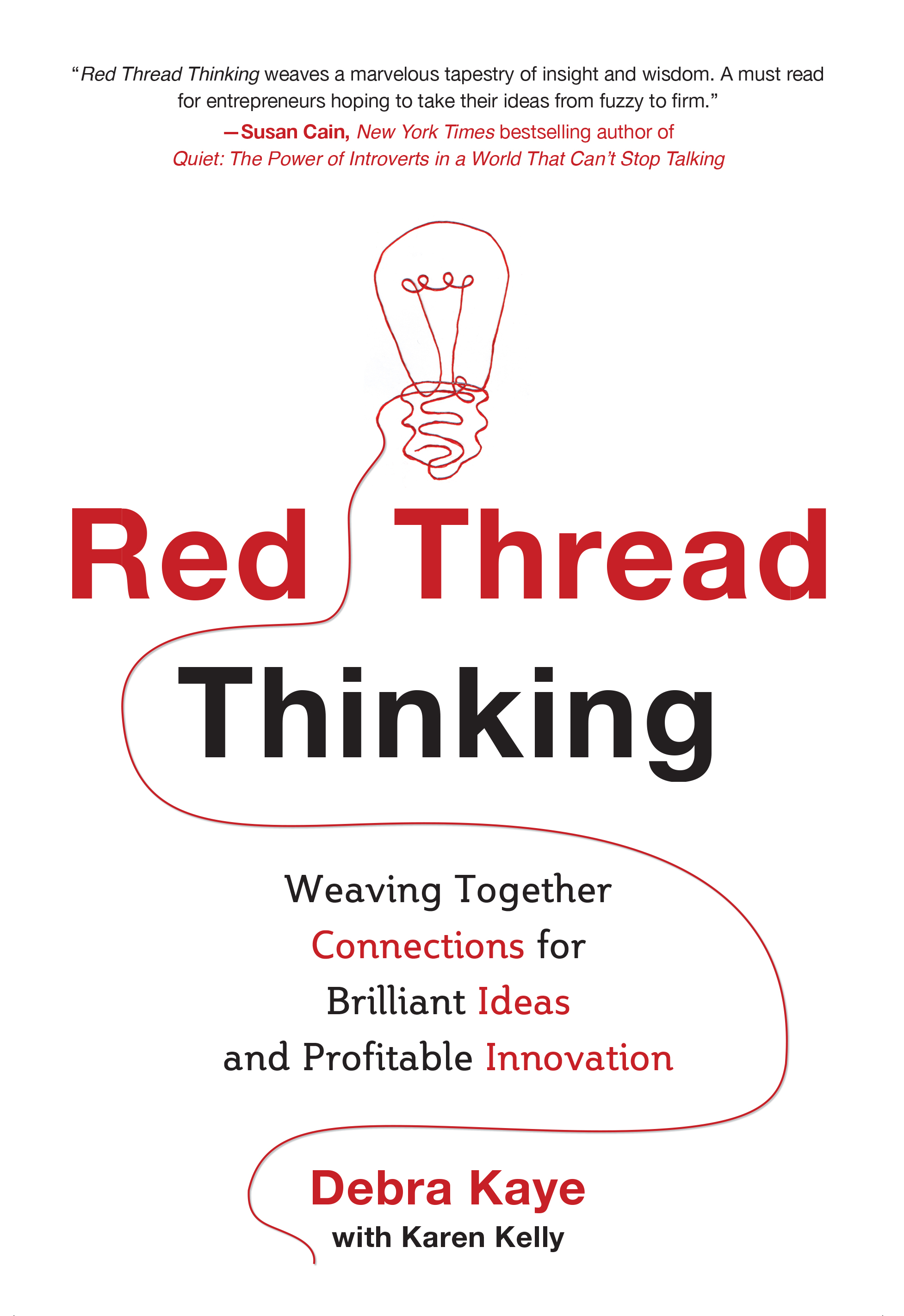 Download Ebook Red Thread Thinking: Weaving Together Connections for Brilliant Ideas and Profitable Innovation by Debra Kaye Pdf