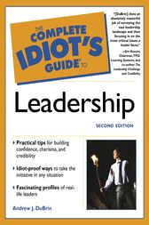 The Complete Idiot's Guide to Leadership by Andrew J. DuBrin