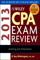 Wiley CPA Exam Review 2013, Auditing and Attestation by O. Ray Whittington