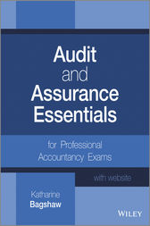 Audit and Assurance Essentials by Katharine Bagshaw