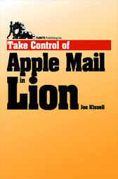 Take Control of Apple Mail in Lion by Joe Kissell