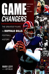 Game Changers: Buffalo Bills by Marv Levy
