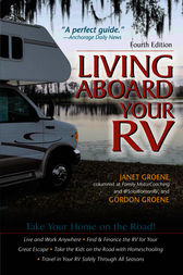 Living Aboard Your RV, 4th Edition by Gordon Groene