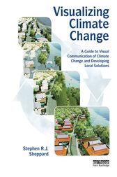 Visualizing Climate Change by Stephen R.J. Sheppard