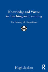 Knowledge and Virtue in Teaching and Learning by Hugh Sockett