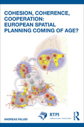 Cohesion, Coherence, Cooperation: European Spatial Planning Coming of Age? by Andreas Faludi