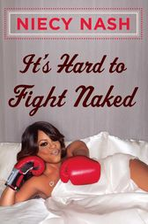 It's Hard to Fight Naked by Niecy Nash