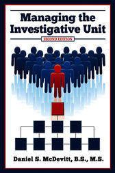 Managing the Investigative Unit by Daniel McDevitt