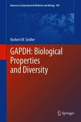 GAPDH: Biological Properties and Diversity by Norbert W. Seidler