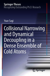 Collisional Narrowing and Dynamical Decoupling in a Dense Ensemble of Cold Atoms by Yoav Sagi