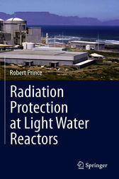 Radiation Protection at Light Water Reactors by Robert Prince