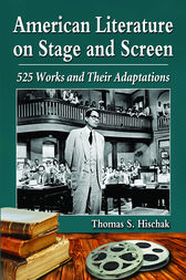 American Literature on Stage and Screen by Thomas S. Hischak