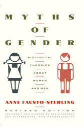 Myths Of Gender by Anne Fausto-Sterling