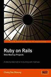 Ruby on Rails Web Mashup Projects by Chang Sau Sheong