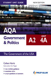 AQA A2 Government & Politics Student Unit Guide by Colleen Harris