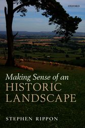 Making Sense of an Historic Landscape by Stephen Rippon