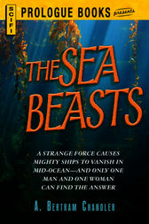 The Sea Beasts by A. Bertram Chandler