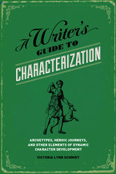 A Writer's Guide to Characterization by Victoria Lynn Schmidt