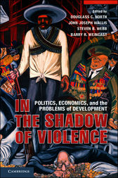 In the Shadow of Violence by Douglass C. North