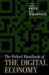 The Oxford Handbook of the Digital Economy by Martin Peitz