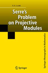 Serre's Problem on Projective Modules by T.Y. Lam