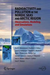 Radioactivity and Pollution in the Nordic Seas and Arctic by Olaf M. Johannessen