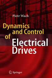 Dynamics and Control of Electrical Drives by Wach Piotr
