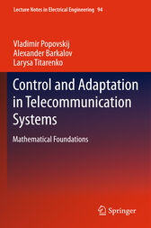 Control and Adaptation in Telecommunication Systems by Vladimir Popovskij