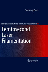 Femtosecond Laser Filamentation by See Leang Chin