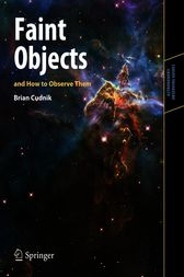 Faint Objects and How to Observe Them by Brian Cudnik