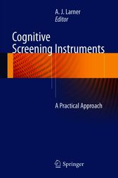 Cognitive Screening Instruments by A. J. Larner