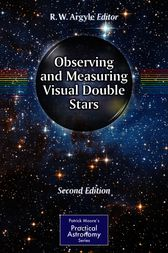 Observing and Measuring Visual Double Stars by R. W. Argyle