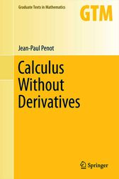 Calculus Without Derivatives by Jean-Paul Penot