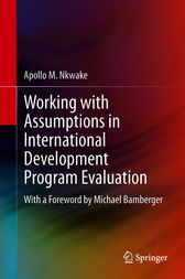 Working with Assumptions in International Development Program Evaluation by Apollo M. Nkwake