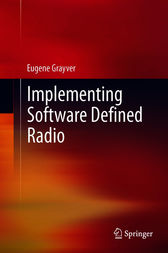 Implementing Software Defined Radio by Eugene Grayver